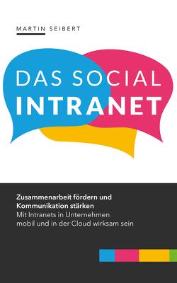 Das Social Intranet von Seibert,  Martin