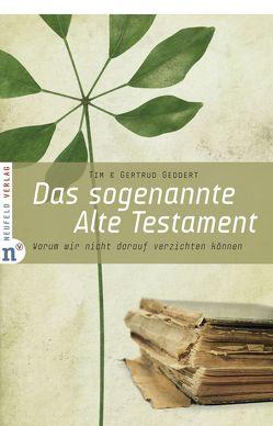 Das sogenannte Alte Testament von Geddert,  Gertrud, Geddert,  Timothy J