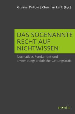 Das sogenannte Recht auf Nichtwissen von Duttge,  Gunnar, Lenk,  Christian