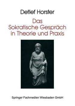 Das Sokratische Gespräch in Theorie und Praxis von Horster,  Detlef