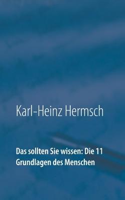 Das sollten Sie wissen: Die 11 Grundlagen des Menschen von Hermsch,  Karl-Heinz