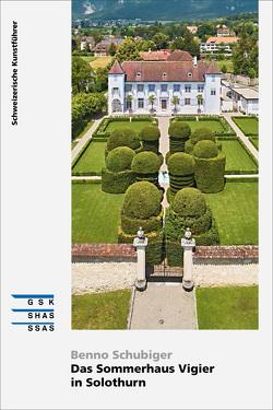 Das Sommerhaus Vigier in Solothurn von Schubiger,  Benno