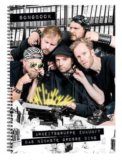 Das Songbook von Arbeitsgruppe Zukunft, Boris the Beast, Fischer,  Julius, Kling,  Marc-Uwe, Krebs,  Michael
