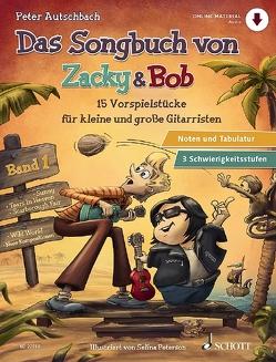 Das Songbuch von Zacky & Bob von Autschbach,  Peter, Peterson,  Selina