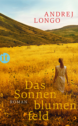 Das Sonnenblumenfeld von Dr. Neumann,  Constanze, Longo,  Andrej
