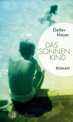 Das Sonnenkind von Frings,  Matthias, Meyer,  Detlev