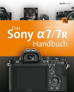 Das Sony Alpha 7/7R Handbuch von Vieten,  Martin