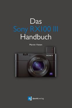 Das Sony RX100 III Handbuch von Vieten,  Martin