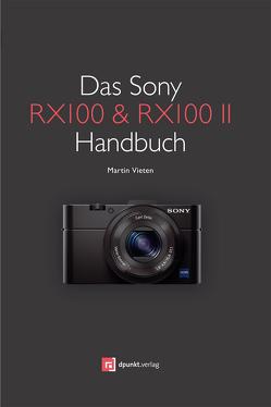 Das Sony RX100 & RX100 II Handbuch von Vieten,  Martin