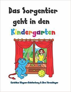 Das Sorgentier geht in den Kindergarten von Schmoll,  Ulrike, Straubinger,  Kira, Wagner-Meisterburg,  Christina