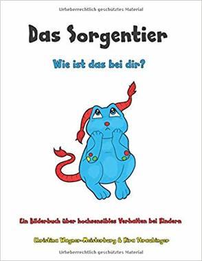 Das Sorgentier – Wie ist das bei dir? von Schmoll,  Ulrike, Straubinger,  Kira, Wagner-Meisterburg,  Christina