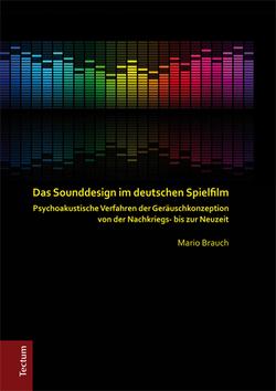 Das Sounddesign im deutschen Spielfilm von Brauch,  Mario