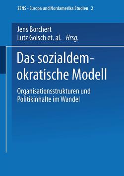 Das sozialdemokratische Modell von Borchert,  Jens, Golsch,  Lutz, Jun,  Uwe, Lösche,  Peter
