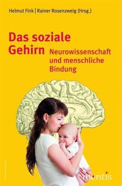 Das soziale Gehirn von Fink,  Helmut, Rosenzweig,  Rainer