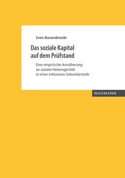 Das soziale Kapital auf dem Prüfstand von Basendowski,  Sven