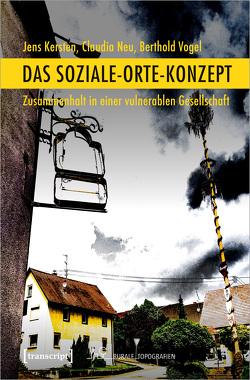 Das Soziale-Orte-Konzept von Kersten,  Jens, Neu,  Claudia, Vogel,  Berthold