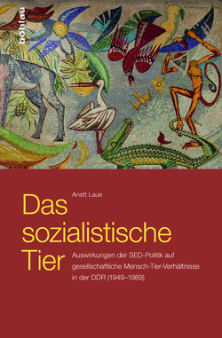 Das sozialistische Tier von Laue,  Anett