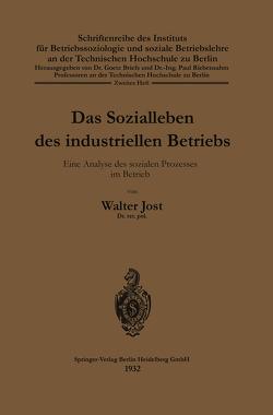 Das Sozialleben des industriellen Betriebs von Jost,  Walter