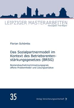 Das Sozialpartnermodell im Kontext des Betriebsrentenstärkungsgesetzes (BRSG) von Schömbs,  Florian