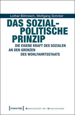 Das Sozialpolitische Prinzip von Böhnisch,  Lothar, Schröer,  Wolfgang