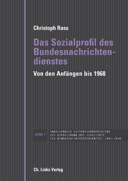 Das Sozialprofil des Bundesnachrichtendienstes von Rass,  Christoph