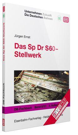 Das Sp Dr S60-Stellwerk von Ernst,  Jürgen