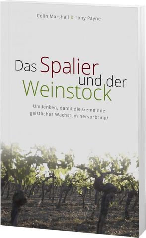 Das Spalier und der Weinstock von Marshall,  Colin, Payne,  Tony, Schmitsdorf,  Joachim