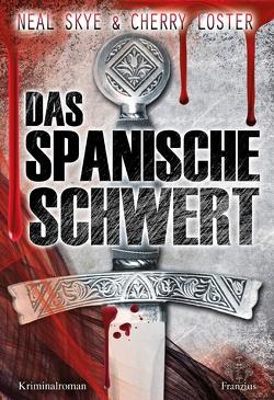 Das Spanische Schwert von Loster,  Cherry, Skye,  Neal