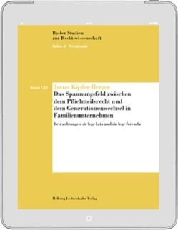 Das Spannungsfeld zwischen dem Pflichtteilsrecht und dem Generationenwechsel in Familienunternehmen von Kipfer-Berger,  Jonas