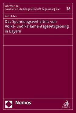 Das Spannungsverhältnis von Volks- und Parlamentsgesetzgebung in Bayern von Huber,  Karl