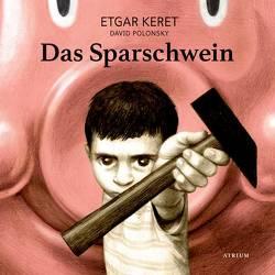 Das Sparschwein von Keret,  Etgar, Linner,  Barbara, Polonsky,  David
