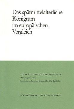 Das spätmittelalterliche Königtum im europäischen Vergleich von Schneider,  Reinhard