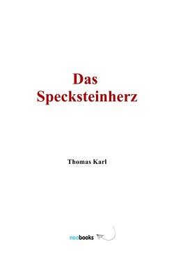 Das Specksteinherz von Karl,  Thomas