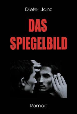 Das Spiegelbild von Janz,  Dieter