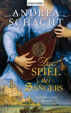 Das Spiel des Sängers von Schacht,  Andrea