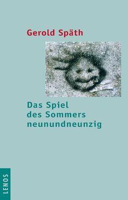 Das Spiel des Sommers neunundneunzig von Späth,  Gerold