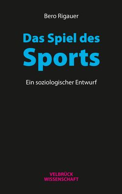 Das Spiel des Sports von Rigauer,  Bero