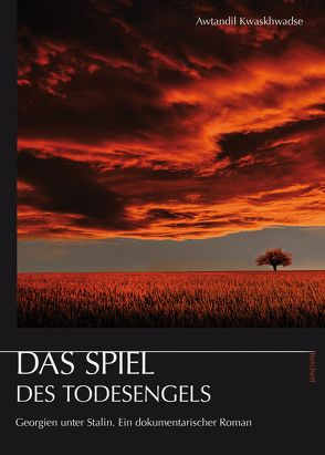 Das Spiel des Todesengels von Fähnrich,  Heinz, Kwaskhwadse,  Awtandil