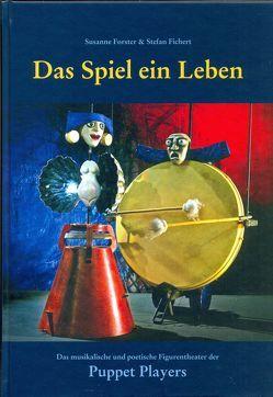 Das Spiel ein Leben von Fichert,  Stefan, Förster,  Susanne