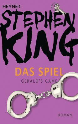 Das Spiel (Gerald's Game) von King,  Stephen