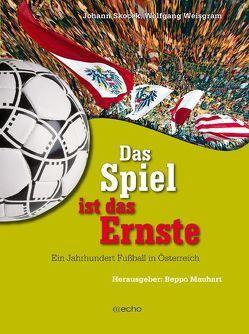 Das Spiel ist das Ernste von Mauhart,  Beppo, Skocek,  Johann, Weisgram,  Wolfgang