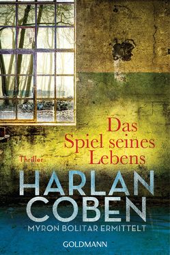 Das Spiel seines Lebens – Myron Bolitar ermittelt von Coben,  Harlan, Kwisinski,  Gunnar