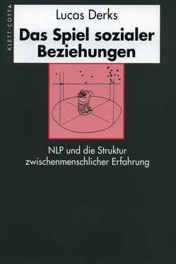 Das Spiel sozialer Beziehungen von Derks,  Lucas, Lindquist,  Nils Thomas, Walker,  Wolfgang