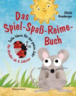 Das Spiel-Spaß-Reime-Buch von Grasberger,  Ulrich