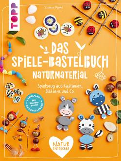 Das Spiele-Bastelbuch Naturmaterial von Pypke,  Susanne