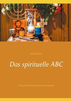 Das spirituelle ABC von Kiehl,  Kerstin