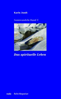 Das spirituelle Leben von Jundt,  Karin