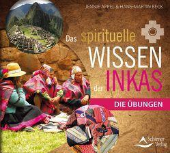 Das spirituelle Wissen der Inkas von Appel,  Jennie/Beck,  Hans- Martin