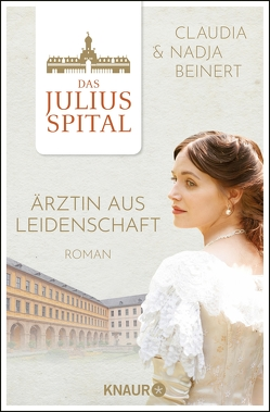 Das Spital: Ärztin aus Leidenschaft von Beinert,  Claudia, Beinert,  Nadja