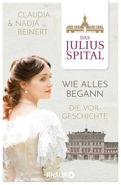 Das Spital: Wie alles begann von Beinert,  Claudia, Beinert,  Nadja